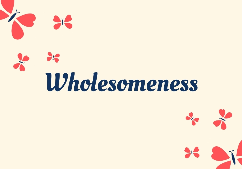 Wholesomeness